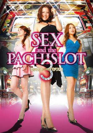 SEX and the PACHISLOT 3